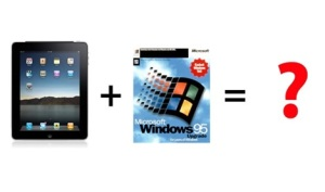 iPad com Windows 95?